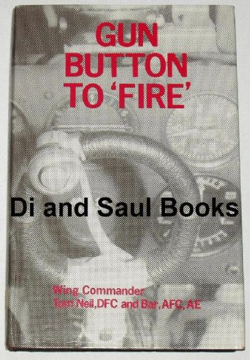 Gun Button to Fire, by Wing Commander Tom Neil